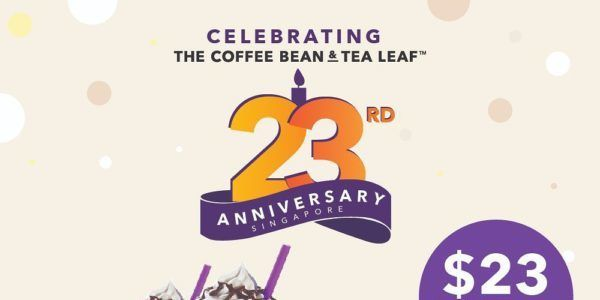 The Coffee Bean Tea Leaf Singapore 23rd Anniversary Promotions 23 Oct 3 Nov 2019 Tea Leaves Coffee Beans Beans