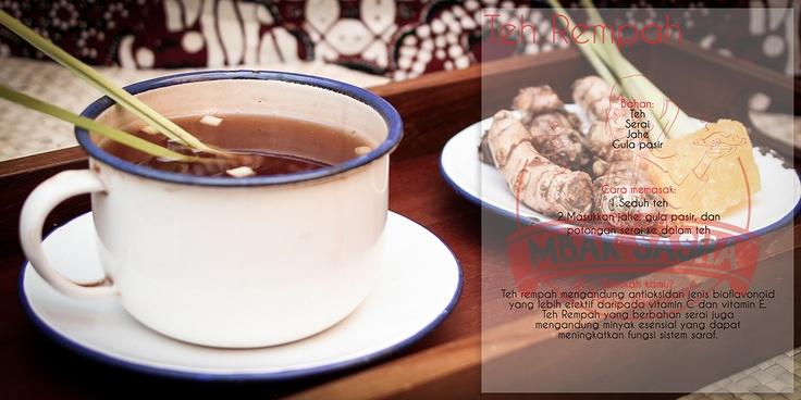 Teh Rempah Mbak Sasha Bahan : teh, serai, jahe, gula pasir Cara Membuat : Seduh teh. Masukkan jahe, gula pasir, dan potongan serai ke dalam teh.  Teh rempah mengandung antioksidan jenis bioflavonoid yang lebih efektif daripada vitamin C dan vitamin E. Teh Rempah berbahan serai juga mengandung minyak esensial yang dapat meningkatkan fungsi sistem saraf.