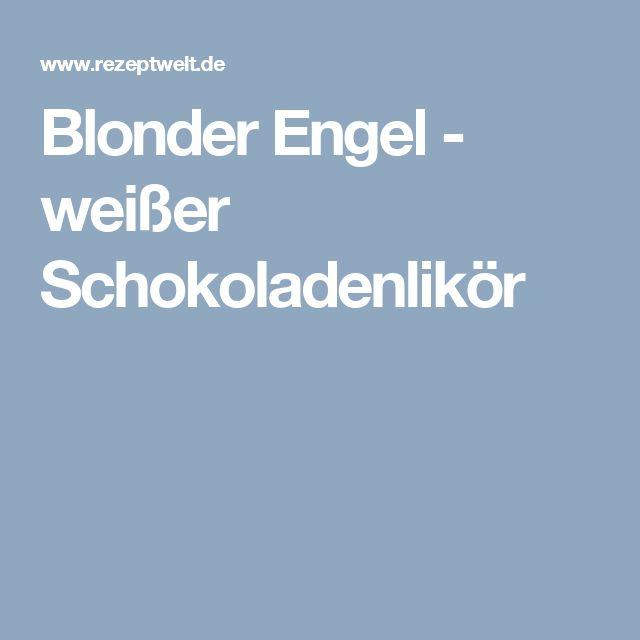 Blonder Engel - weißer Schokoladenlikör