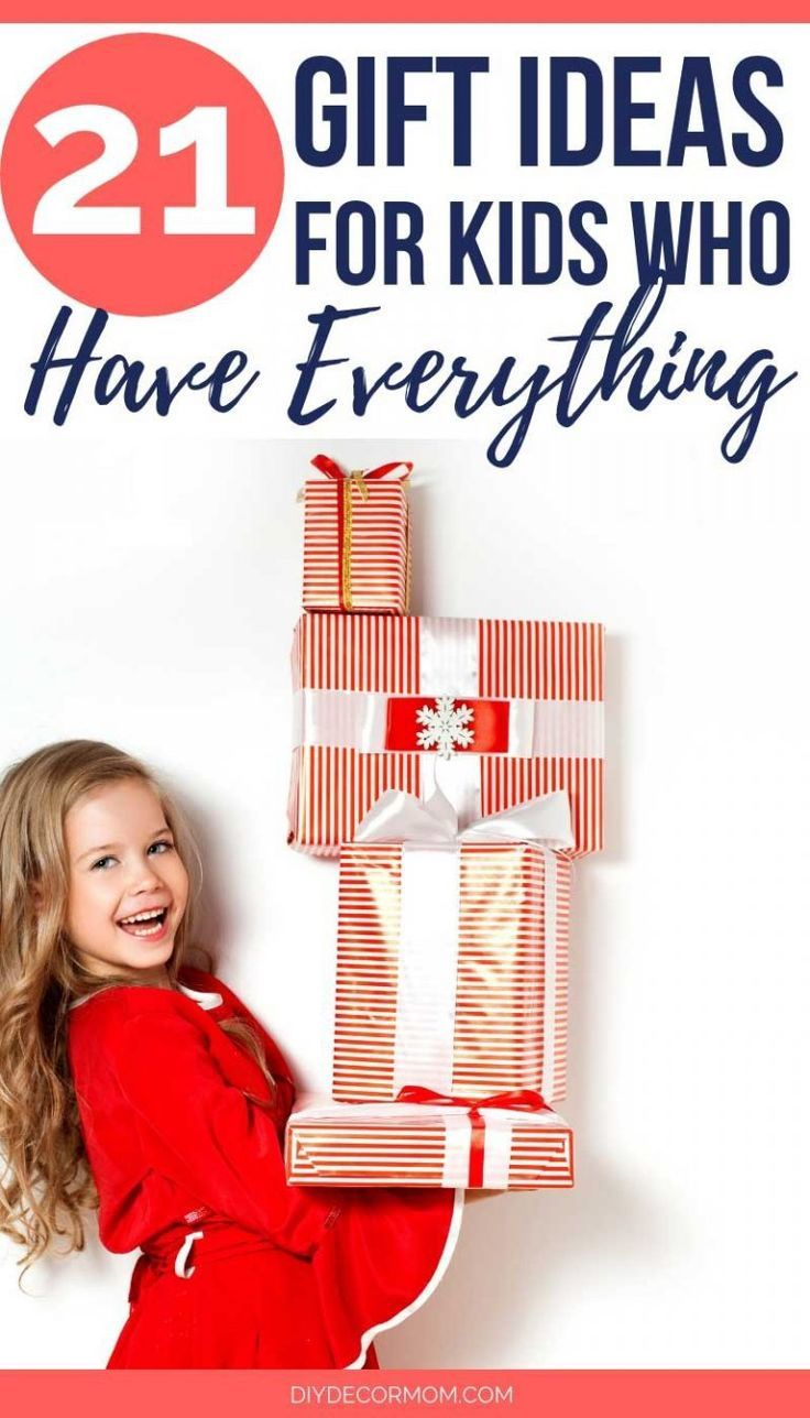 Gifts For Kids Who Have Everything 21 Unique Ideas You Ll Love With Images Presents For Kids Diy Gifts For Dad Gifts For Kids