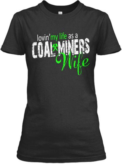 Coal Miners Wife | Teespring