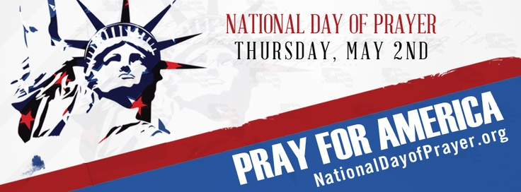THURSDAY MAY 2, 2013!!!   National Day of Prayer!!!!!! Commit to pray for America!