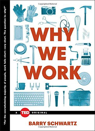 Why We Work (TED Books) by Barry Schwartz