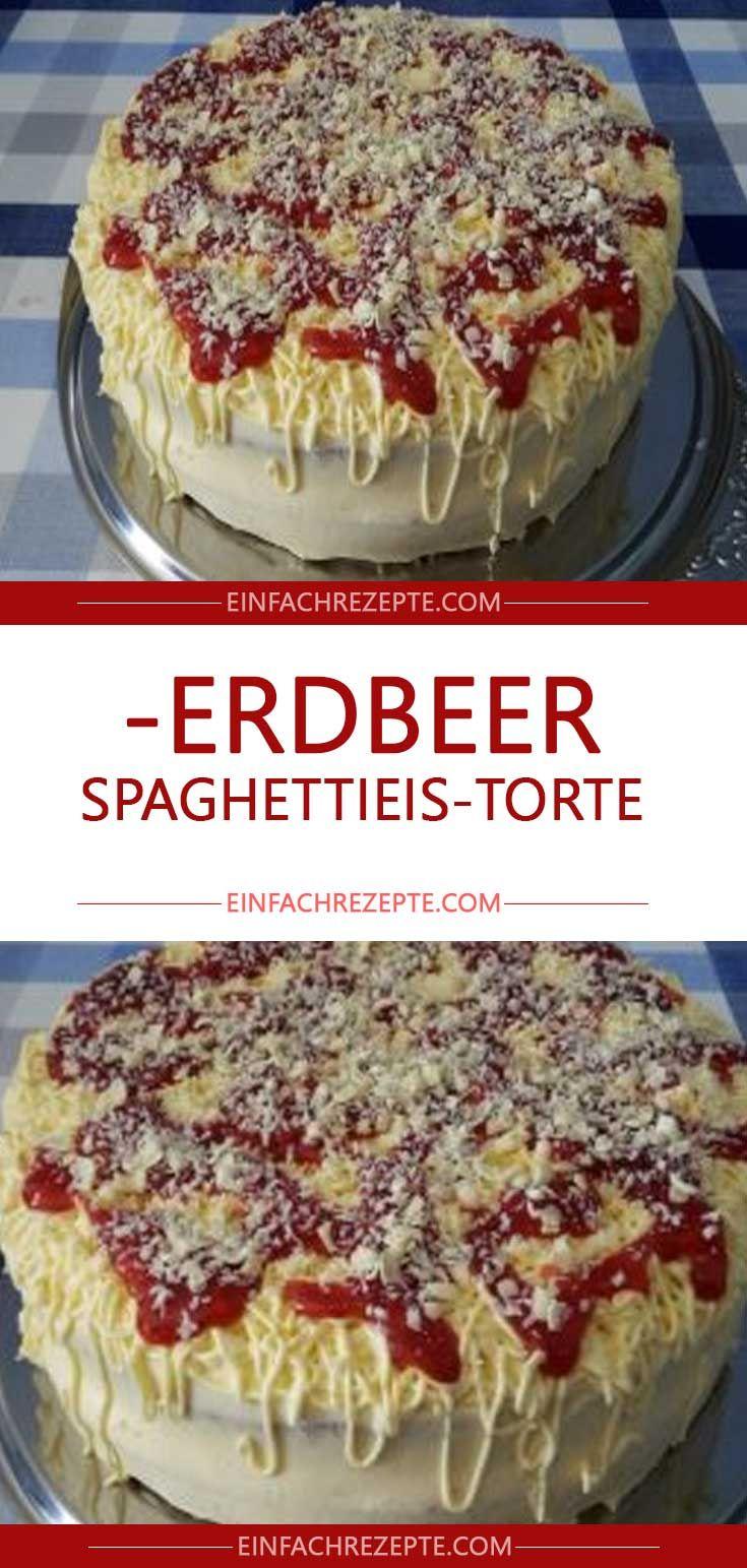 Erdbeer-Spaghettieis-Torte – Page 2 – Rezepte