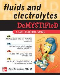 Fluids and Electrolytes Demystified / Edition 1 by Joyce Johnson, Edward Lyons Ph.D., Bennita W. Vaughns Download