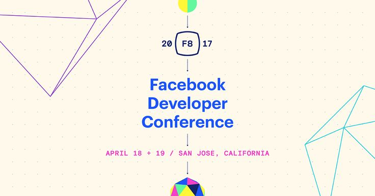 Facebook's annual global developer conference will be held at McEnery Convention Center in San Jose this April 18 and 19, 2017. F8 features new products and a glimpse into the future of Facebook.