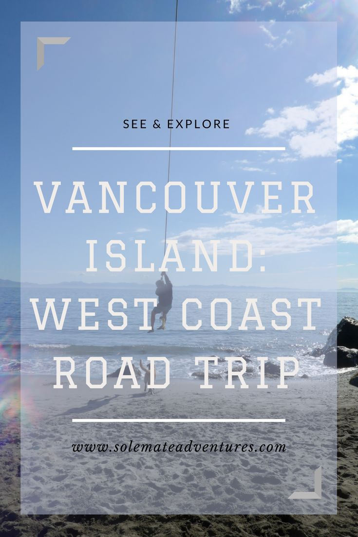 Road Trip Itinerary for visiting Vancouver Island's beautiful rugged West Coast! Vancouver Island | Sooke Potholes | Point No Point | Sombrio Beach | Port Renfrew