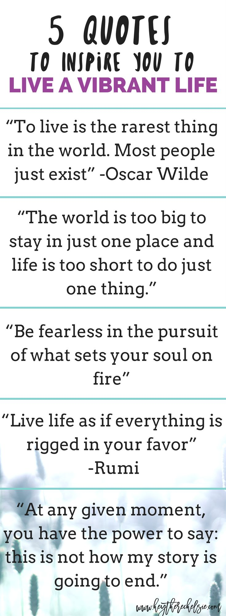 Sharing 20 quotes to inspire you to live a vibrant life. These are travel quotes, quotes about love, quotes about strength and quotes about moving on // Hey There, Chelsie