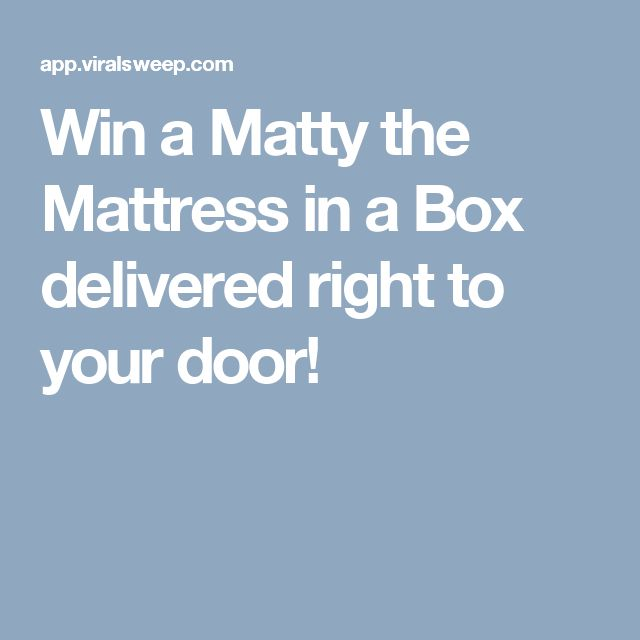 Win a Matty the Mattress in a Box delivered right to your door!