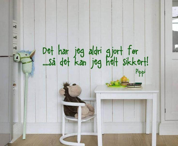 TYDELIG BUDSKAP: Et tøft Pippi-sitat fra Happylines gjør seg på barneromsveggen - eller på ungdomsrommet.