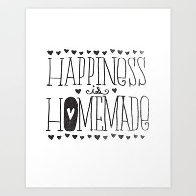 HAPPINESS IS HOMEMADE Art Print by Matthew Taylor Wilson