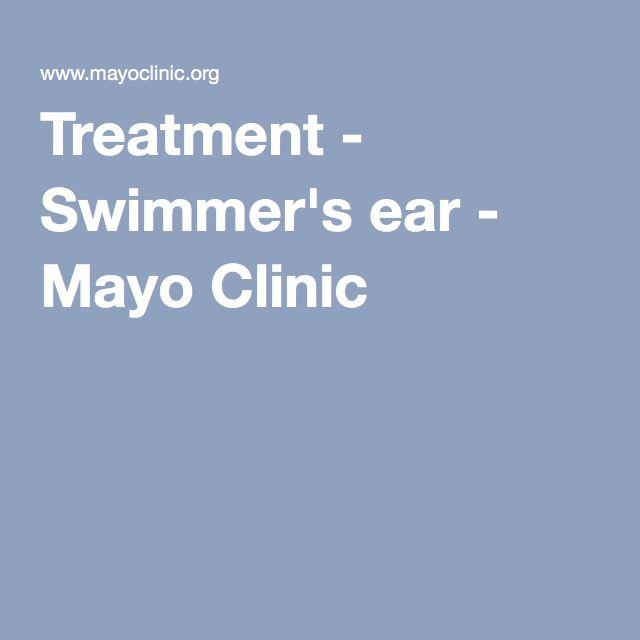 Treatment - Swimmer's ear - Mayo Clinic