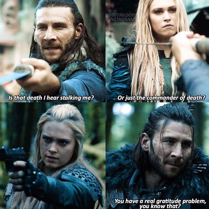Well, you did make her your prisoner and threatened to kill both her and Bellamy, so she does have the right to point a gun at you.