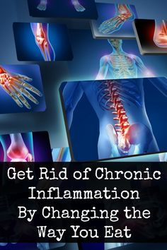 Get Rid of Chronic Inflammation By Changing the Way You Eat ~ http://thehealthflash.com/get-rid-of-chronic-inflammation-by-changing-the-way-you-eat/