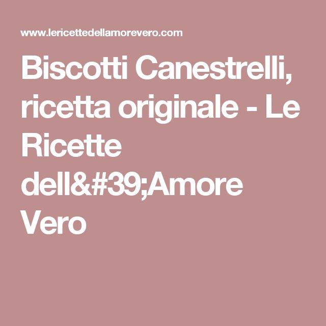 Biscotti Canestrelli, ricetta originale - Le Ricette dell'Amore Vero