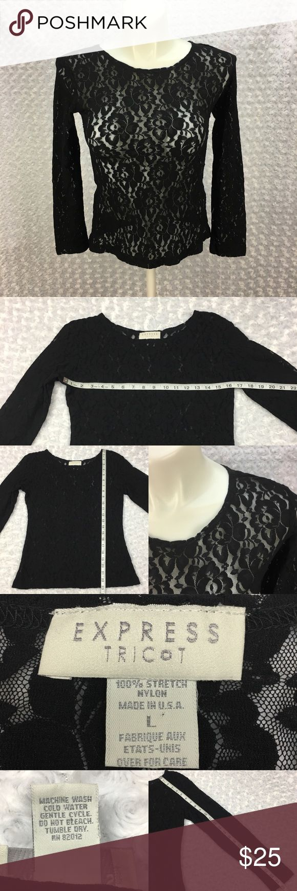 Longsleeve Stretchy Sheer Lace Pullover Top Express Tricot Black Longsleeve Stretchy Sheer Lace Pullover Top Size Runs Small  Size: Large (seems like the shirt runs small, please CHECK MEASUREMENTS)  Condition: Gently used.   * This listing is for ONE (1) Top *  * See photos for measurements and more details *  Please note: Color may vary slightly due to display screen calibrations. A21 Express Tricot Tops