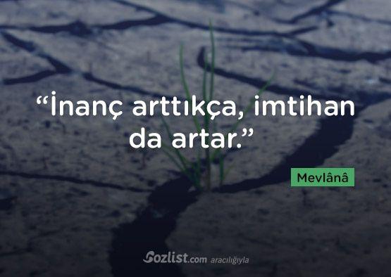 """""""İnanç arttıkça, imtihan da artar."""" #mevlana #sözleri #şair #yazar #kitap #anlamlı #özlü #alıntı #sözler"""