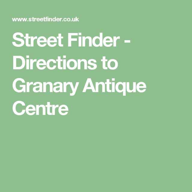 Street Finder - Directions to Granary Antique Centre