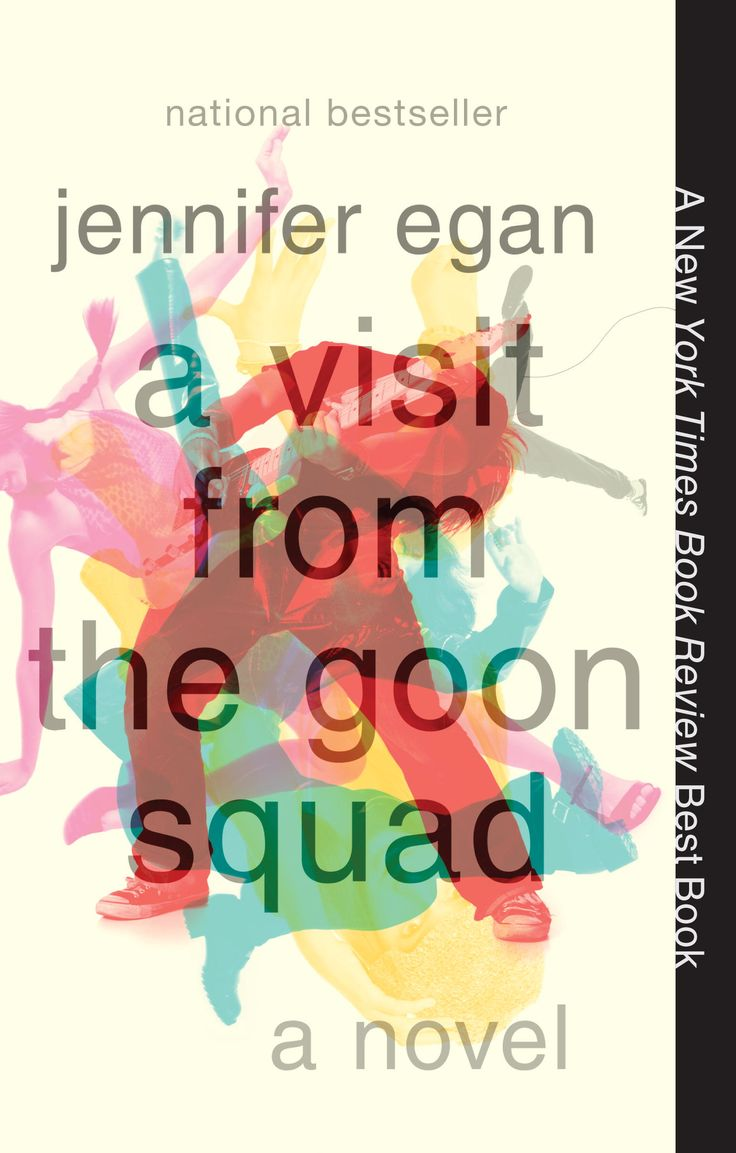 A Visit From The Goon Squad By Jennifer Egan Realistically Captures People  Of Every Age Squad Jenniferjennifer O'neillauthor Jenniferebook