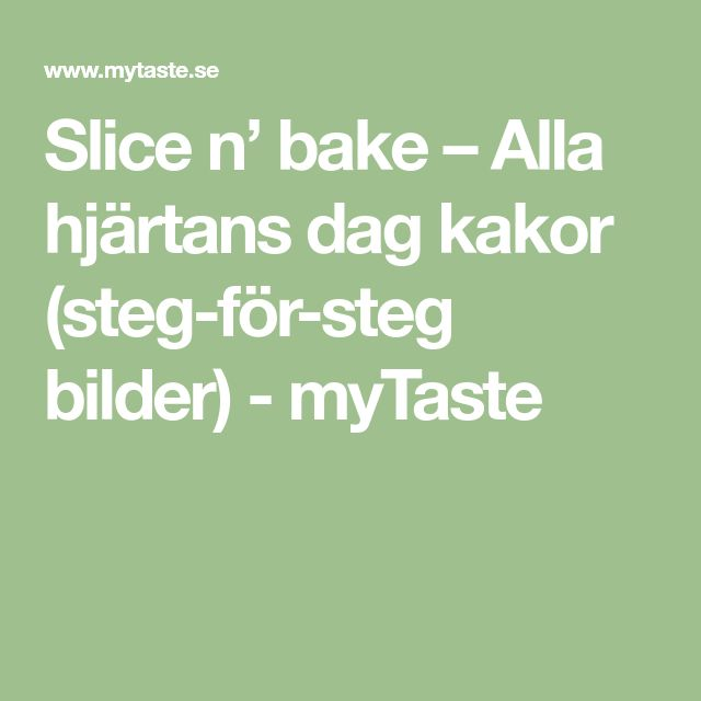 Slice n' bake – Alla hjärtans dag kakor (steg-för-steg bilder) - myTaste