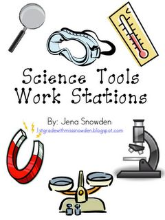 Science Tools Work Stations.  1st Grade with Miss Snowden