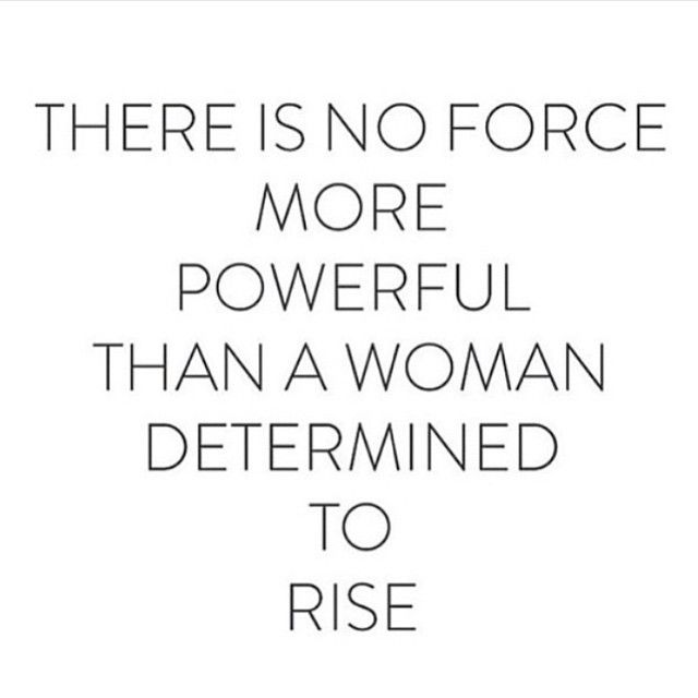 There is no force more powerful than a woman determined to rise. #fashion #quotes #empowerment