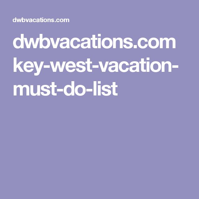 dwbvacations.com key-west-vacation-must-do-list