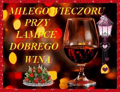 Przy lampce dobrego wina ... :-)