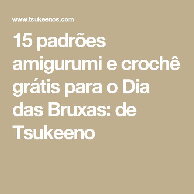 15 padrões amigurumi e crochê grátis para o Dia das Bruxas: de Tsukeeno