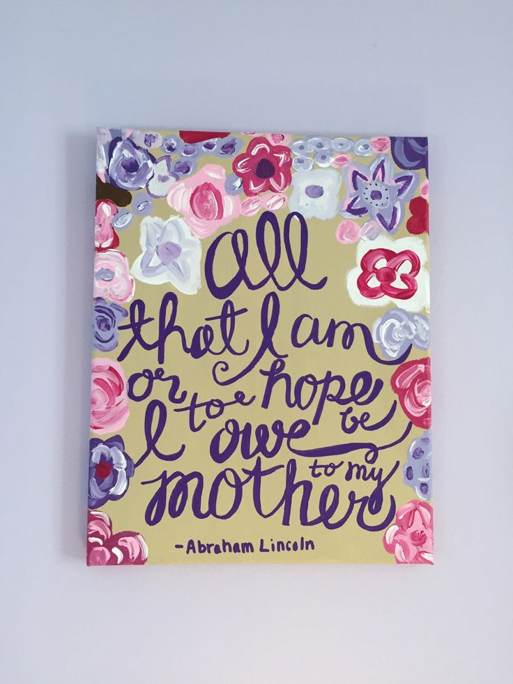 All That I Am or Hope To Be I Owe To My Mother Purple Mother's Day Canvas by BoutiqueduBrooke on Etsy https://www.etsy.com/listing/218773153/all-that-i-am-or-hope-to-be-i-owe-to-my
