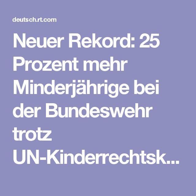 Neuer Rekord: 25 Prozent mehr Minderjährige bei der Bundeswehr trotz UN-Kinderrechtskonvention — RT Deutsch