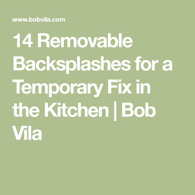 14 removable backsplashes for a temporary fix in the kitchen - Abnehmbare Backsplash Lowes