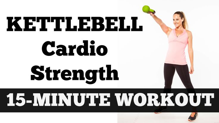 15-Minute Kettlebell Cardio Strength | Full Length Total Body Fat Burnin... X2 FOR HALF HOUR