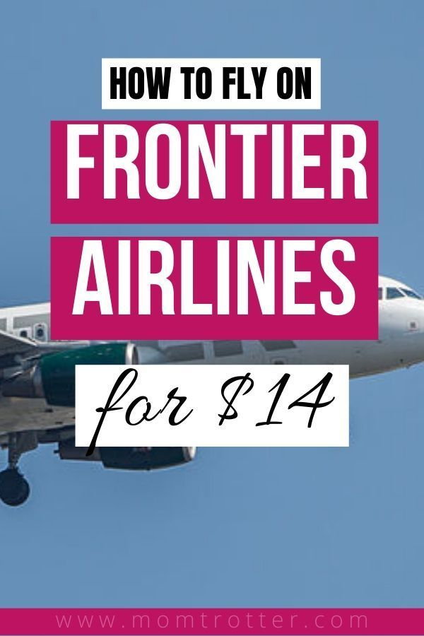 How To Get A Frontier Airlines Flight For 14 Family Travel