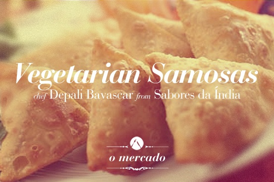 "Vegetarian Samossas by chef Depali Bavascar - @ ""O mercado"" an after night gastronomic fair @ Rua Minas Gerais, 352 - Higienópolis, Sao Paulo. April 21-22, 00hs - 05hs"