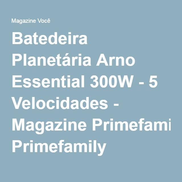 Batedeira Planetária Arno Essential 300W - 5 Velocidades - Magazine Primefamily