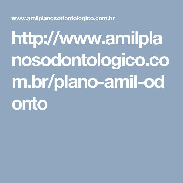 http://www.amilplanosodontologico.com.br/plano-amil-odonto