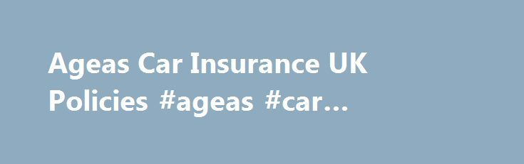Ageas Car Insurance UK Policies #ageas #car #insurance http://kansas.remmont.com/ageas-car-insurance-uk-policies-ageas-car-insurance/  # Ageas Motor Guard Private Car Insurance: Below is the standard UK policy wording and summary for Ageas Motor Guard Insurance. Ageas Motor Guard Car Insurance – Policy Wording applicable to new or renewed policies from 01.10.13 to 28.02.15 Ageas Motor Guard Private Car Policy Wording 01.10.13 to 28.02.15 Ageas Motor Guard Car Insurance Policy Wording…