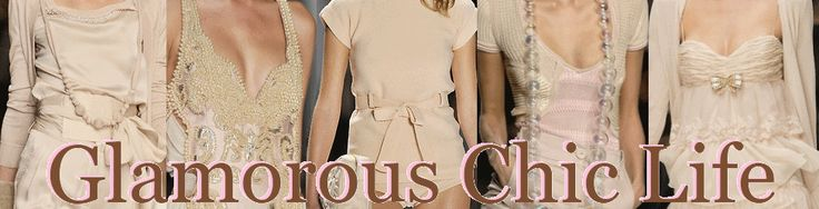 Glamorous Chic Life. Great fashions on this site