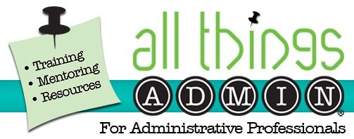 all things ADMIN - A Blog For Administrative Professionals