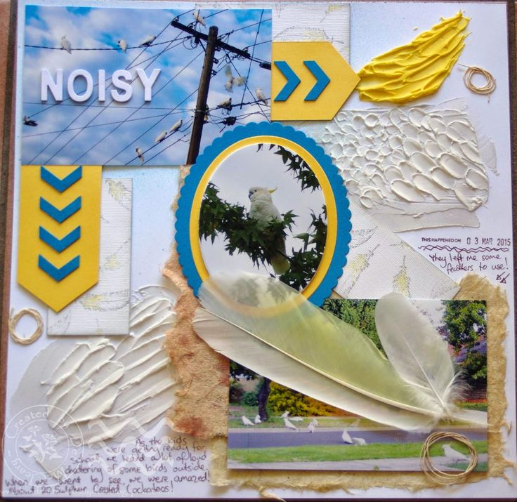 """NOISY"" - entered into the Scrap Around The World March Moodboard Challenge.  About when we were visited by a flock of noisy Sulfur-Crested Cockatoos!  I love birds! :)"