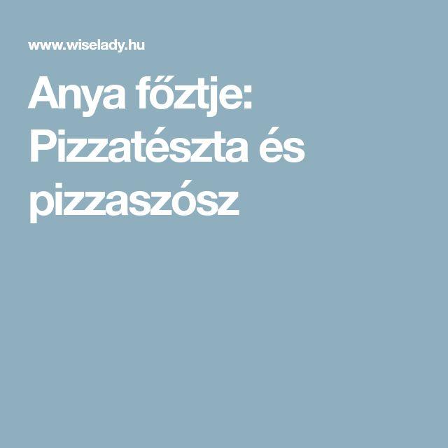 Anya főztje: Pizzatészta és pizzaszósz