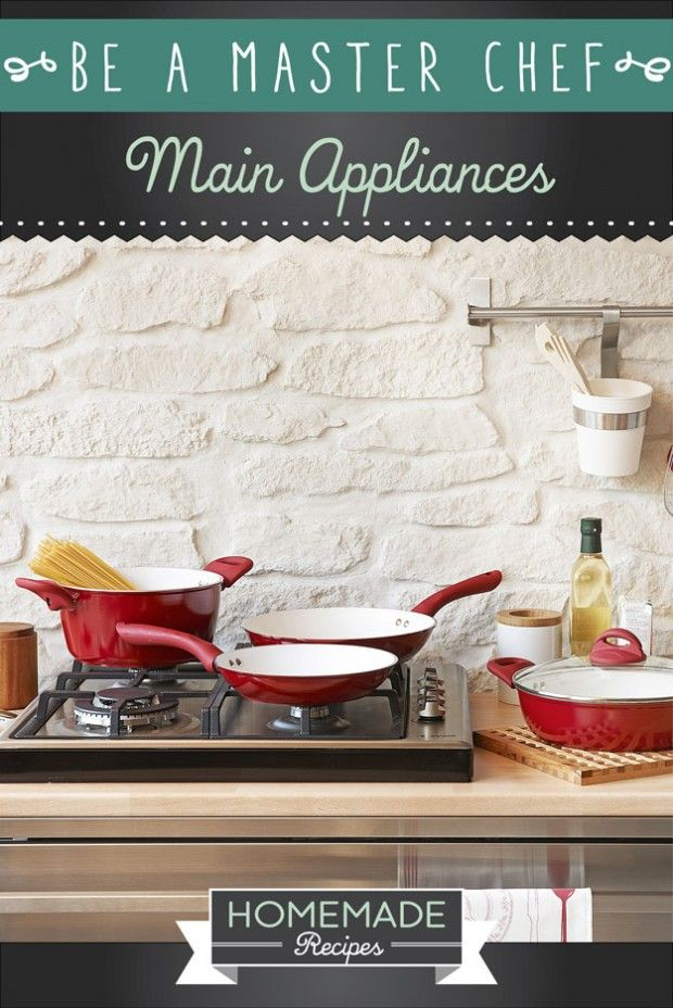 Be a Master Chef: Main Appliances by Homemade Recipes at http://homemaderecipes.com/cooking-101/how-to-be-a-master-chef-in-10-days-main-appliances/