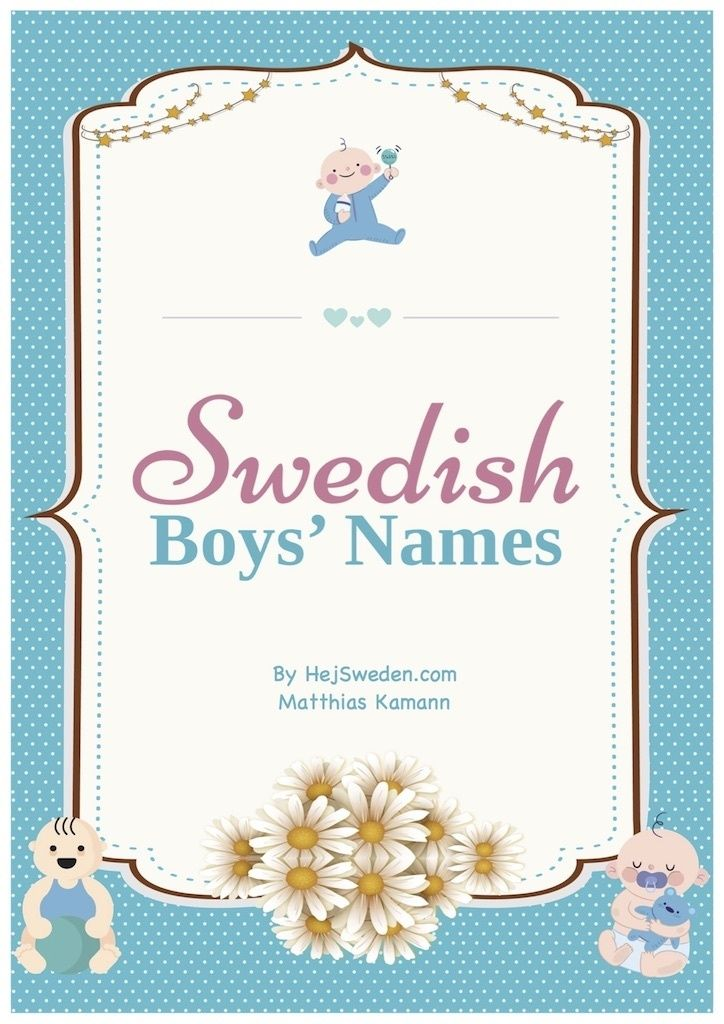 Are you looking for the ideal name for your baby boy? This e-book is a collection of the most intersting lists and statistics with Swedish names for boys. You will learn ...... which names are most popular at the moment.... names that are rising in popularity. ... which names have been most popular
