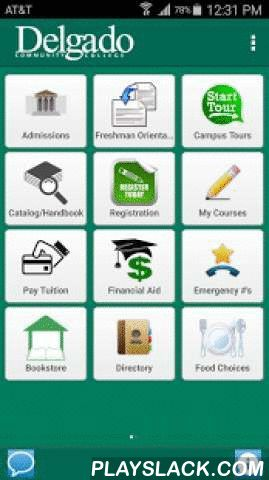 Delgado Community College  Android App - playslack.com ,  Delgado Community College – Education that works… even on the go!Download the official app of Delgado Community College.• Register for classes• Pay tuition• Accept your Financial Aid award• Campus Maps for all Delgado campus locations• Freshman Orientation, Campus Tours, Request Information• Access the Library, Campus Events, Sports, Campus News, Bus Schedule• Food Choices at multiple campuses• School Catalog and Handbook Delgado…