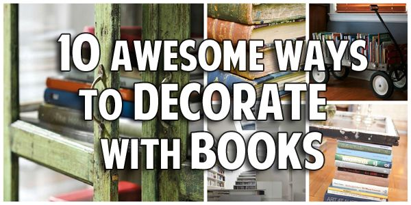 How To Decorate With Books 10 ways to decorate with books | decorate | interior design tips