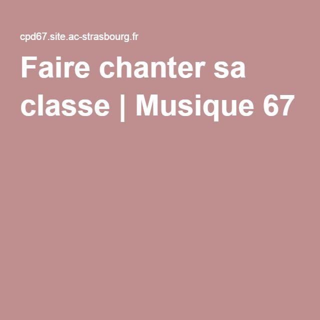 Faire chanter sa classe   Musique 67