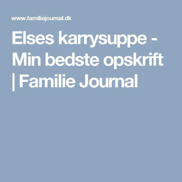 Elses karrysuppe - Min bedste opskrift | Familie Journal