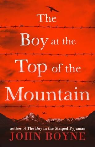 The Boy at the Top of the Mountain by John Boyne  #books #bookcovers #fiction #writerslife #yafiction #sevendaysaweek| sevendaysaweek.co