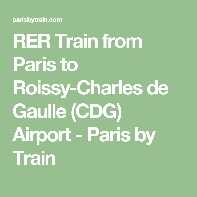 RER Train from Paris to Roissy-Charles de Gaulle (CDG) Airport - Paris by Train